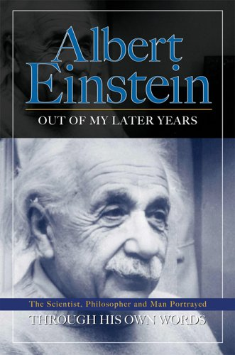 Out of My Later Years, by Einstein, A