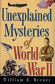 Unexplained Mysteries of World War II por…