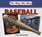 Baseball: The Way We Were by Lew Freedman