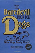 Daredevil Book for Dogs by Nick Griffiths