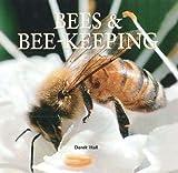 Bees & Bee-Keeping af Derek Hall