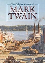 The Original Illustrated Mark Twain af Mark…