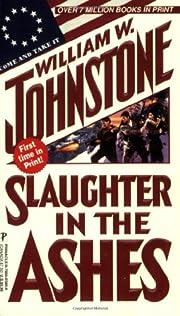 Slaughter in the Ashes av William W.…