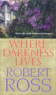 Where Darkness Lives af Robert Ross