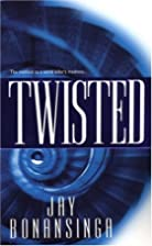 Twisted by Jay Bonansinga