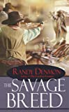 The savage breed / Randy Denmon
