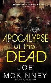 Apocalypse of the Dead por Joe McKinney