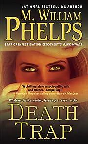 Death Trap de M. William Phelps