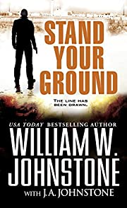 Stand Your Ground de William W. Johnstone