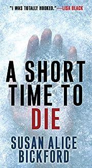 A Short Time to Die por Susan Bickford