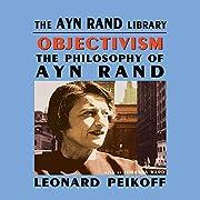 Objectivism: The Philosophy of Ayn Rand de…