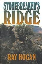 Stonebreaker's Ridge by Ray Hogan