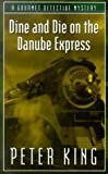 Dine and die on the Danube Express / Peter King
