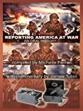 Reporting America at war : an oral history / compiled by Michelle Ferrari with commentary by James Tobin