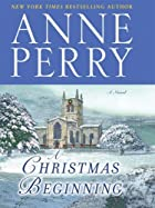 A Christmas Beginning (Basic) by Anne Perry