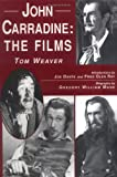 John Carradine : the films / [Tom Weaver ; biography by Gregory William Mank]