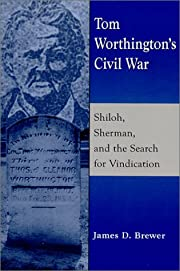 Tom Worthington's Civil War: Shiloh,…