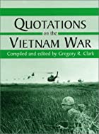 Quotations on the Vietnam War by Gregory R.…