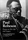 Paul Robeson--essays on his life and legacy / edited by Joseph Dorinson and William Pencak ; with a foreword by Henry Foner