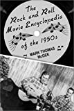 The Rock and roll movie encyclopedia of the 1950s / by Mark Thomas McGee