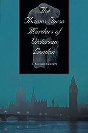 Thames Torso Murders of Victorian London av…