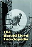 The Harold Lloyd encyclopedia / Annette D'Agostino Lloyd