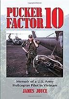 Pucker Factor 10: Memoir of a U.S. Army…