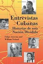 Entrevistas Cubanas: Historias de una Nacion…