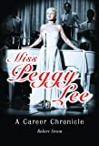 Miss Peggy Lee : a career chronicle / Robert Strom ; foreword by Keely Smith