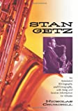 Stan Getz : an annotated bibliography and filmography, with song and session information for albums / Nicholas Churchill