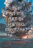 The anime art of Hayao Miyazaki / Dani Cavallaro