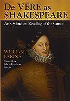 De Vere As Shakespeare: An Oxfordian Reading…