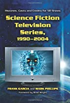 Science Fiction Television Series, 1990-2004…