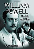 William Powell : the life and films / Roger Bryant