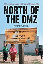 North of the DMZ: Essays on Daily Life in…