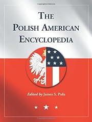 The Polish American Encyclopedia af James S.…