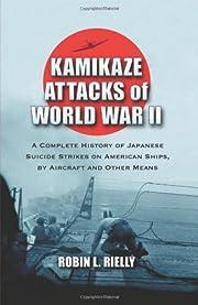 Kamikaze Attacks of World War II: A Complete…