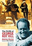 The films of George Roy Hill / Andrew Horton