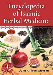 Encyclopedia of Islamic Herbal Medicine par…