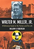 Walter M. Miller, Jr. : a reference guide to his fiction and his life / William H. Roberson