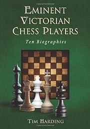 Eminent Victorian Chess Players: Ten…