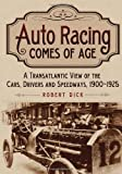 Auto Racing Comes of Age: A Transatlantic…