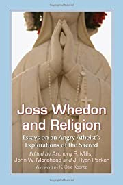 Joss Whedon and Religion: Essays on an Angry…