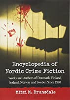 Encyclopedia of Nordic Crime Fiction: Works…