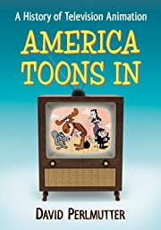 America toons in : a history of television…