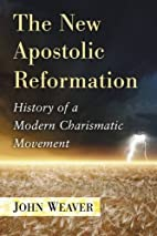 The new apostolic reformation : history of a…