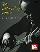 The Mel Bay Story by Ray Dankenbring