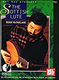 Mel Bay presents the Scottish lute [compiled and edited by] Ronn McFarlane
