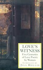 Love's Witness: Five Centuries of Love…