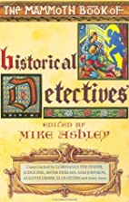 The Mammoth Book of Historical Detectives by…